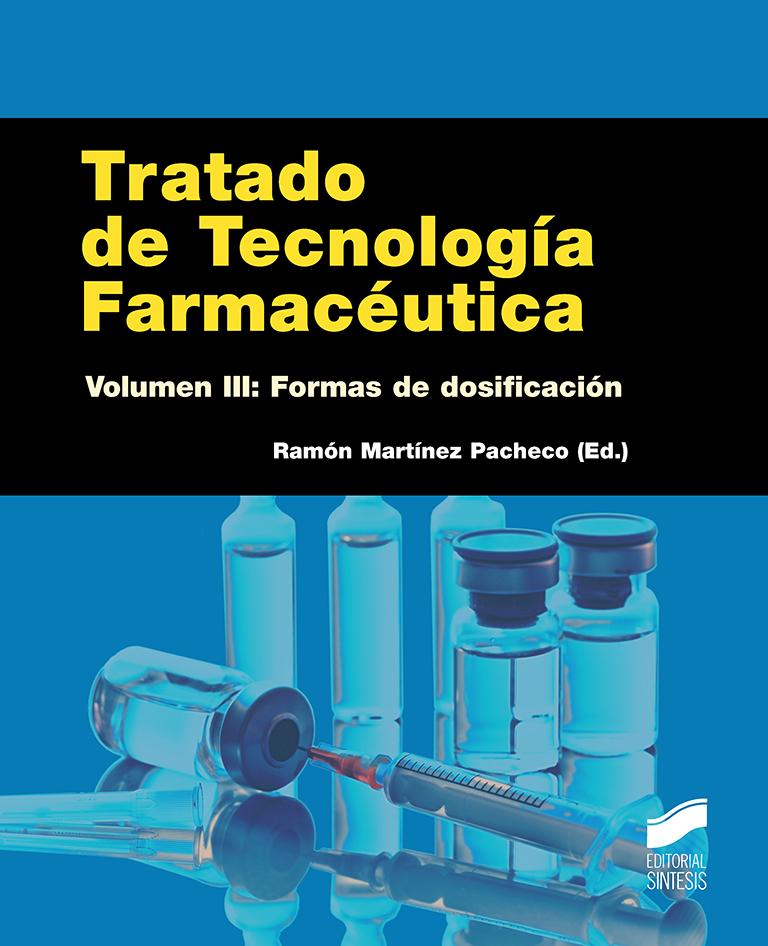 Tratado de Tecnología Farmacéutica. Volumen III: Formas de dosificación