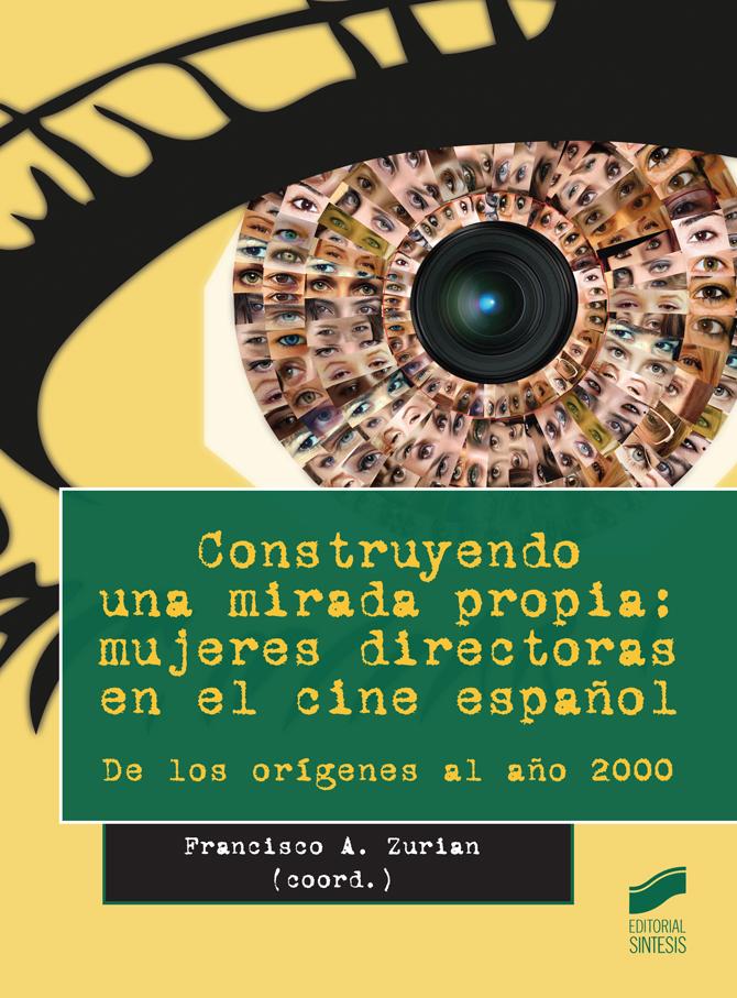 Construyendo una mirada propia: mujeres directoras en el cine español