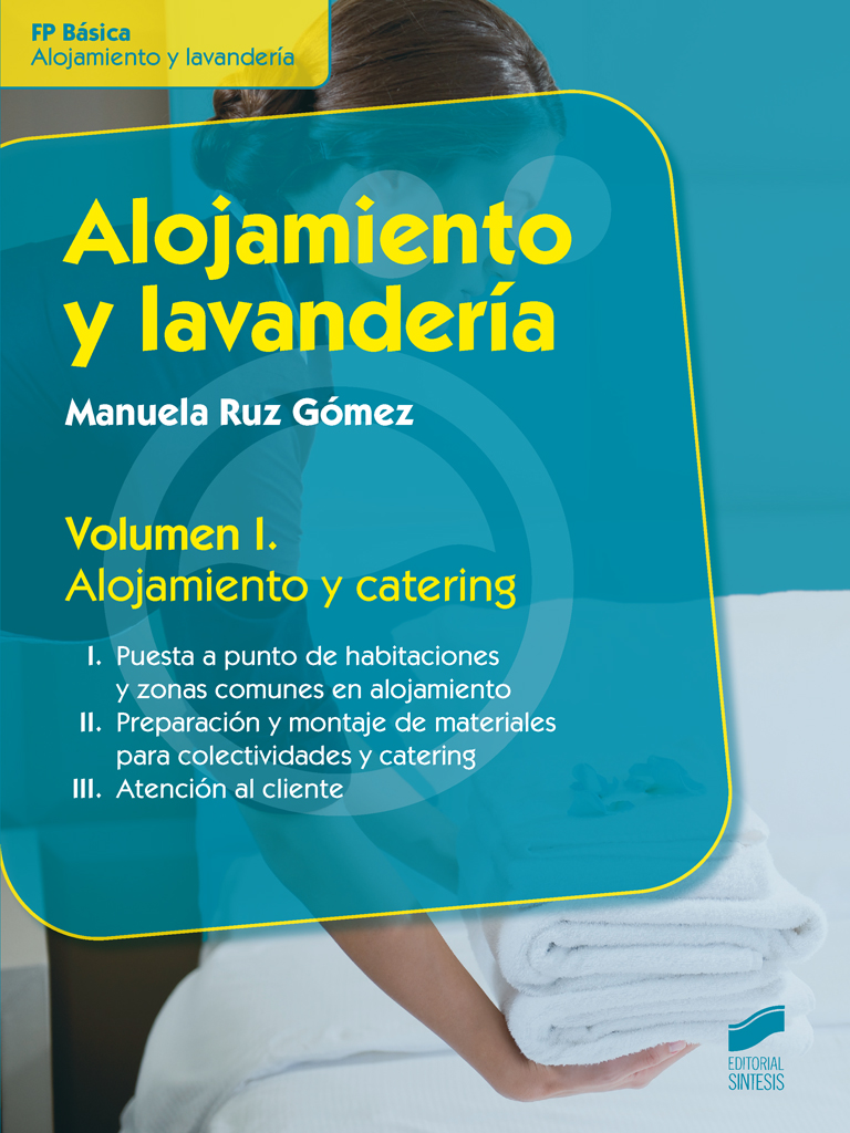 Alojamiento y lavandería. Volumen I: Alojamiento y catering