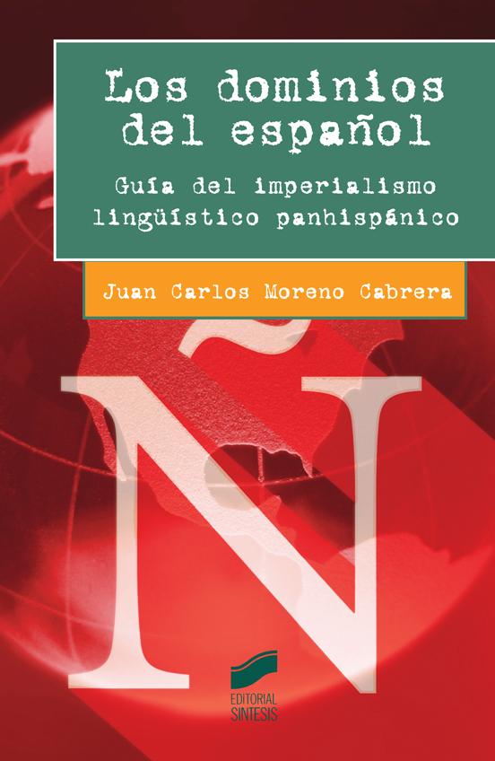 Los dominios del español. Guía del imperialismo lingüístico panhispánico