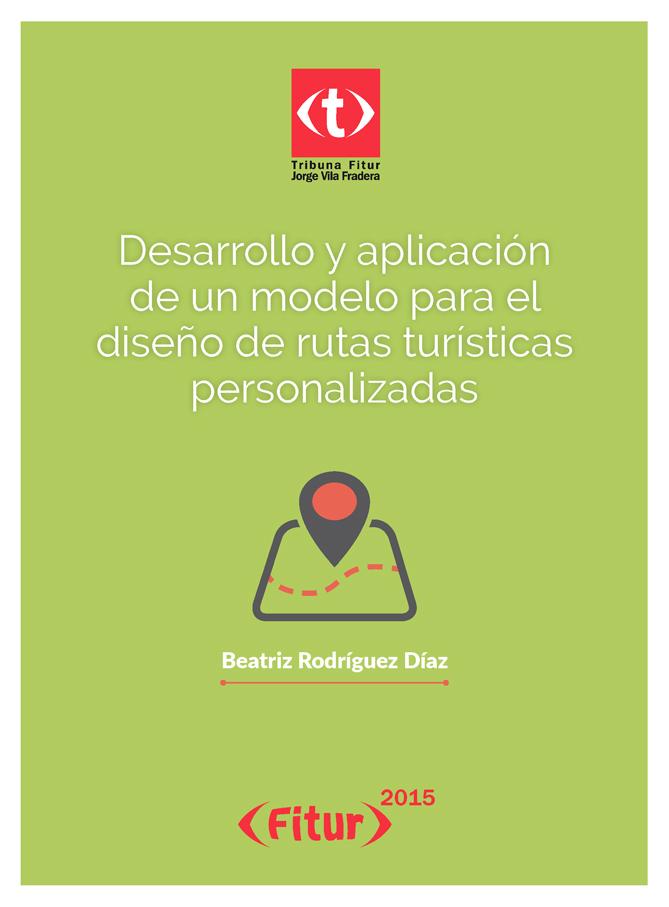 Desarrollo y aplicación de un modelo para el diseño de rutas turísticas personalizadas