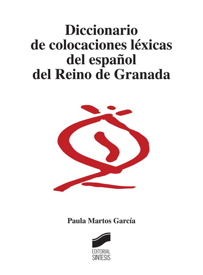 Diccionario de colocaciones léxicas del español del Reino de Granada
