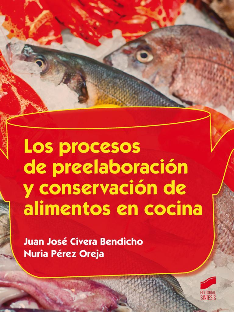 Los procesos de preelaboración y conservación de alimentos en cocina