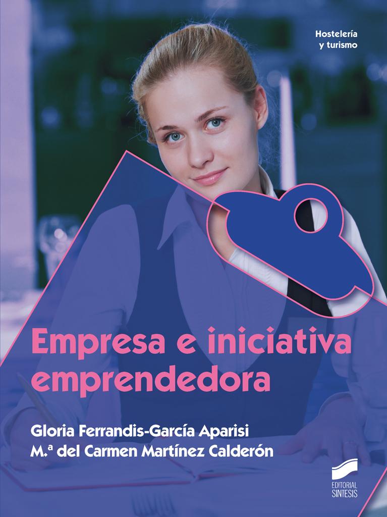 Empresa e iniciativa emprendedora (Edición para Hostelería y Turísmo)