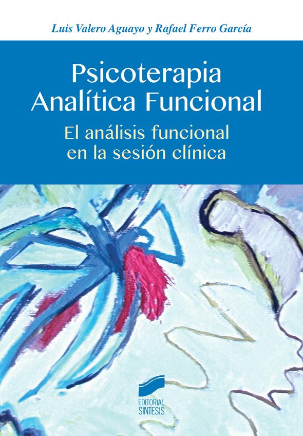 Psicoterapia Analítica Funcional. El análisis funcional en la sesión clínica