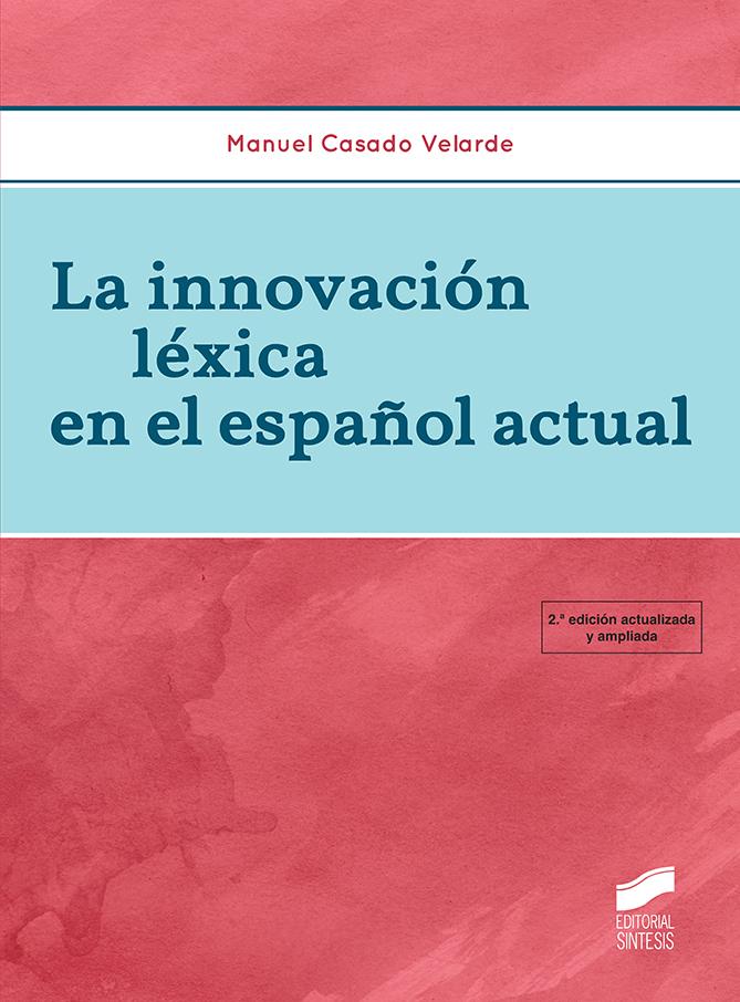 La innovación léxica en el español actual (2.ª edición actualizada y ampliada)