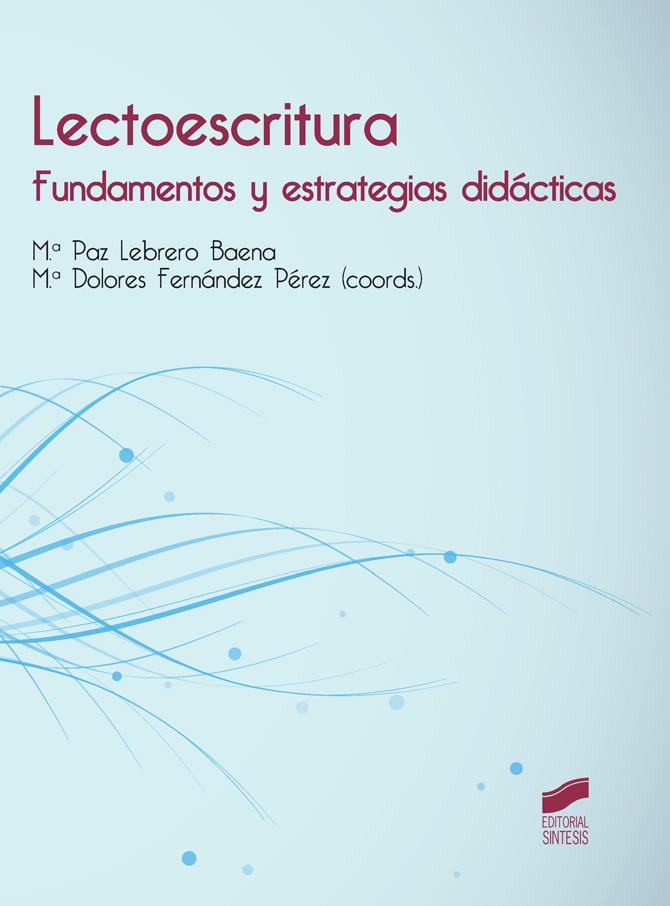 Lectoescritura. Fundamentos y estrategias didácticas