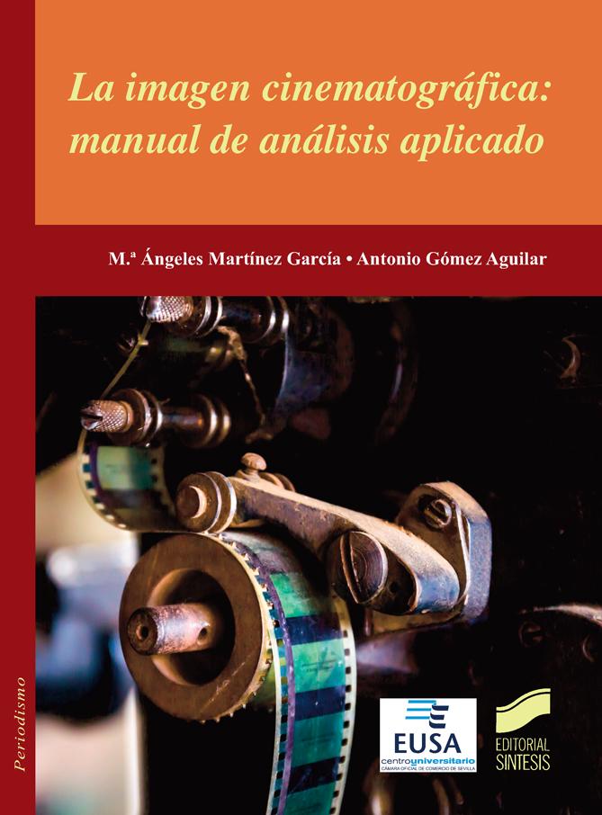 La imagen cinematográfica: manual de análisis aplicado