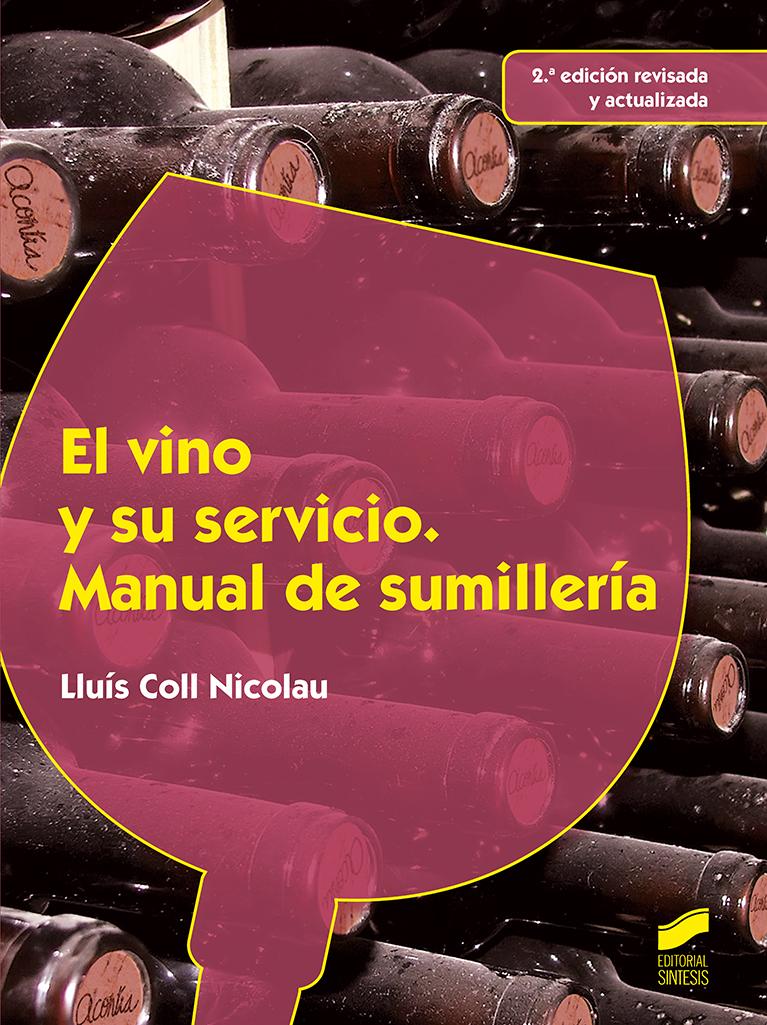 El vino y su servicio. Manual de sumillería