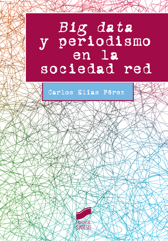 Big data y periodismo en la sociedad red