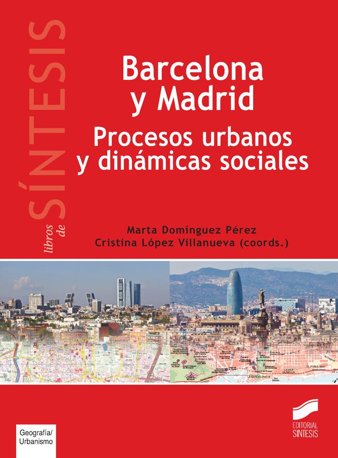 Barcelona y Madrid. Procesos urbanos y dinámicas sociales