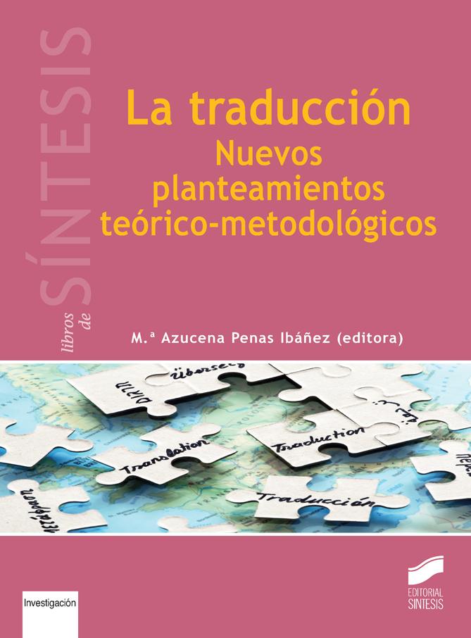 La traducción. Nuevos planteamientos teórico-metodológicos