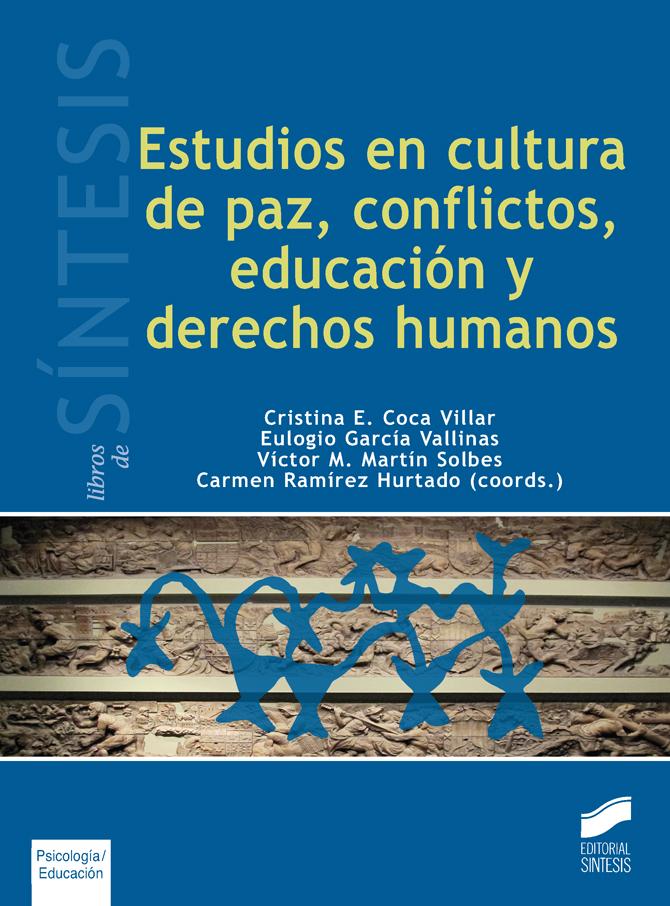 Estudios en cultura de paz, conflictos, educación y derechos humanos