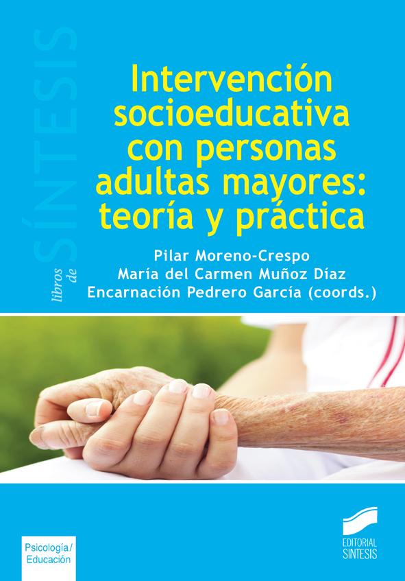 Intervención socioeducativa con personas adultas mayores: teoría y práctica