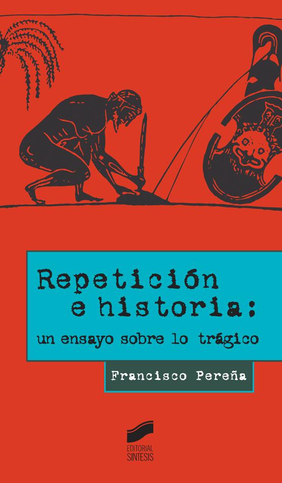 Repetición e historia: un ensayo sobre lo trágico