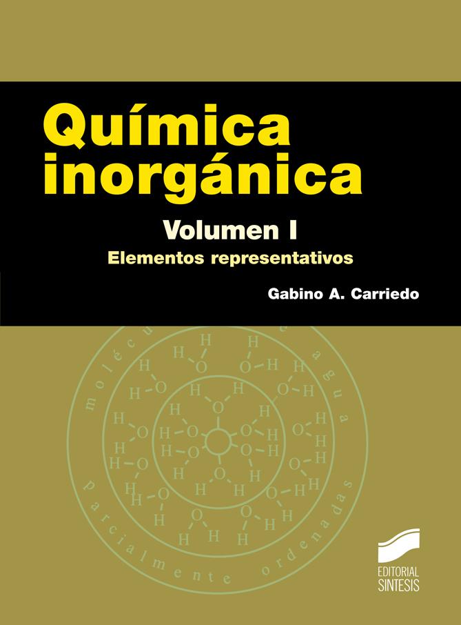 Química inorgánica. Volumen 1: Elementos representativos