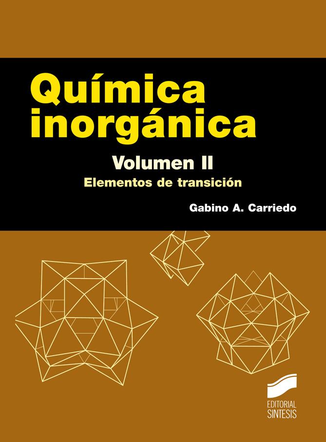 Química inorgánica. Volumen 2: Elementos de transición