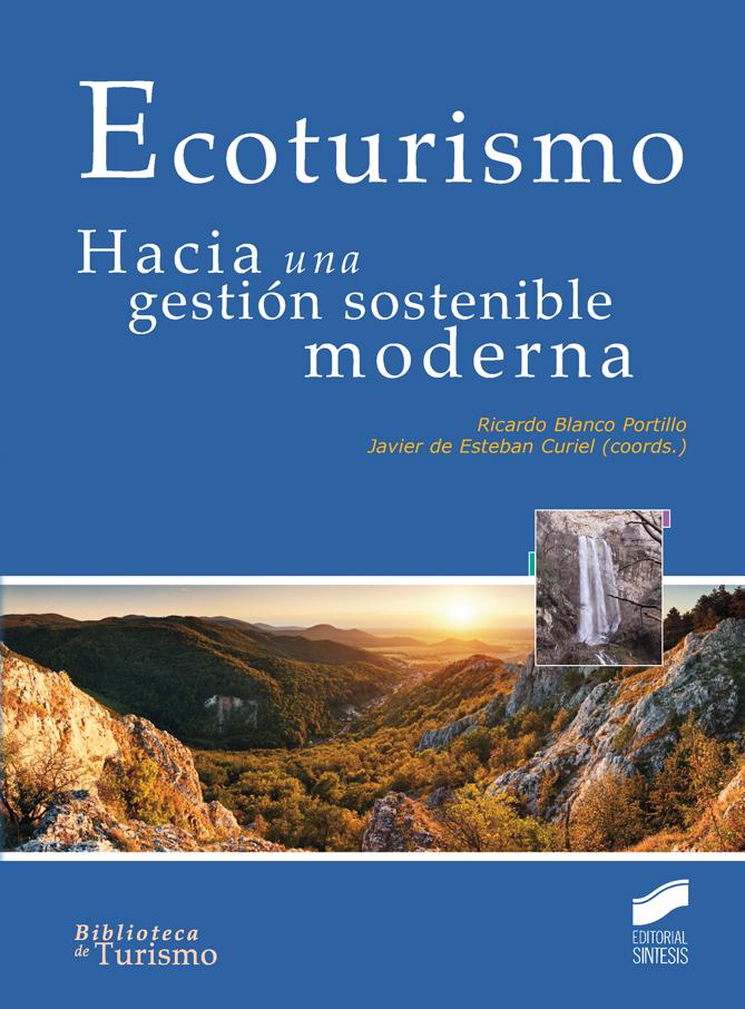 Ecoturismo. Hacia una gestión sostenible moderna