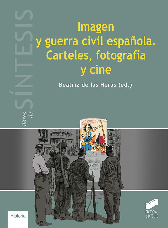 Imagen y guerra civil española. Carteles, fotografía y cine