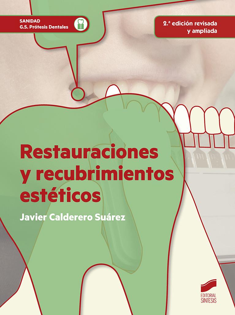 Restauraciones y recubrimientos estéticos (2.ª edición revisada y ampliada)