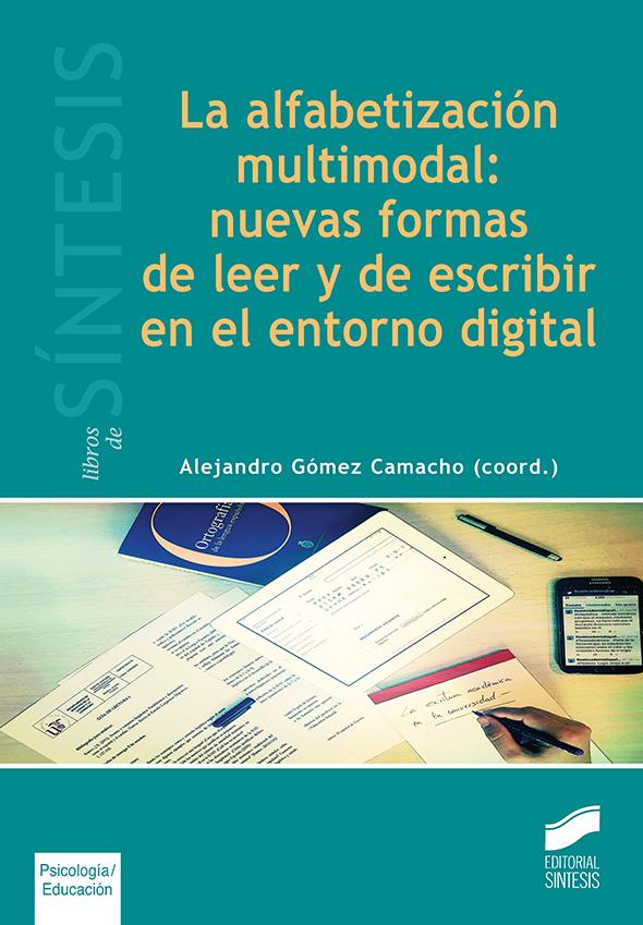 La alfabetización multimodal:: nuevas formas de leer y escribir en el entorno digital