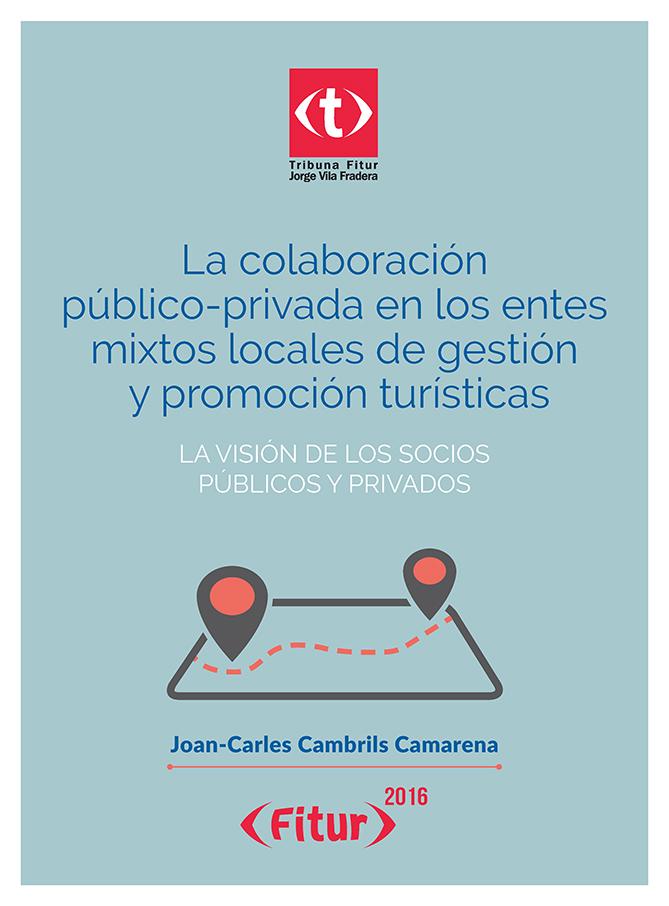 La colaboración público-privada en los entes mixtos locales de gestión y promoción turísticas