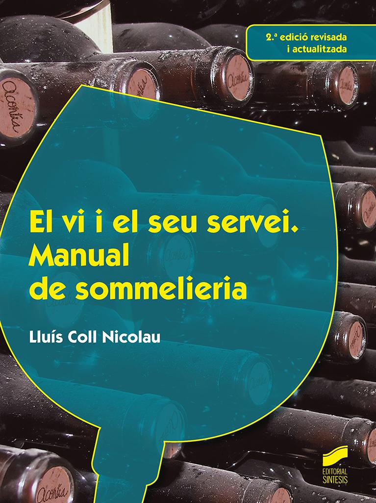 El vi i el seu servei. Manual de sommelieria (2.º edició revisada i actualitzada)