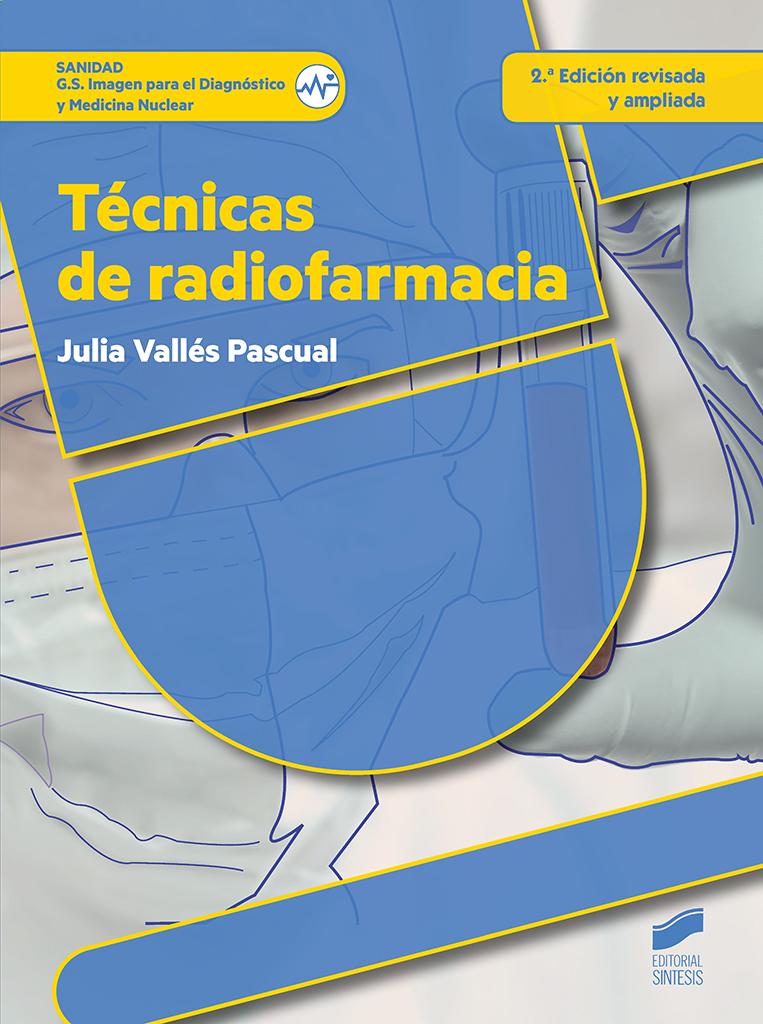 Técnicas de radiofarmacia (2.ª edición revisada y ampliada)