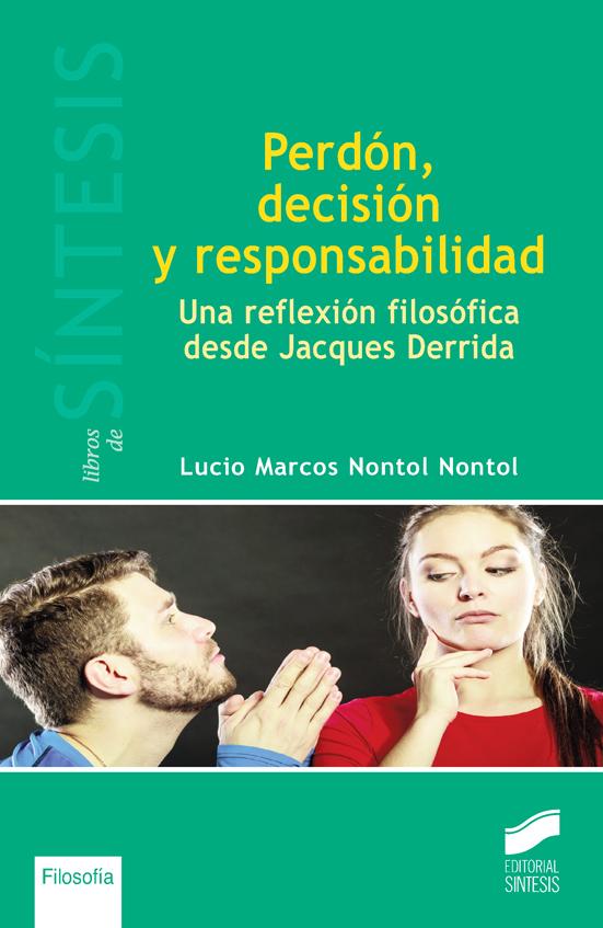 Perdón, decisión y responsabilidad. Una reflexión filosófica desde Jacques Derrida
