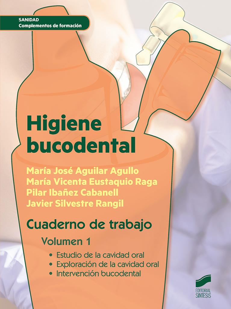 Higiene bucodental. Cuaderno de trabajo del alumno. Volumen 1
