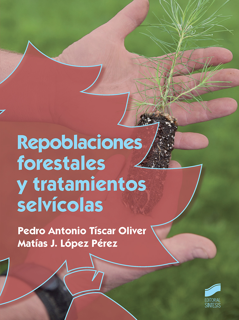 Repoblaciones forestales y tratamientos selvícolas