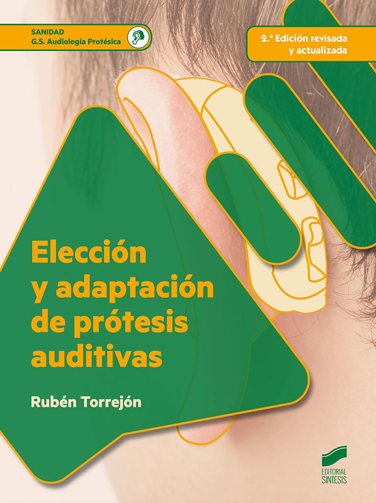 Elección y adaptación de prótesis auditivas (2.ª edición revisada y actualizada)
