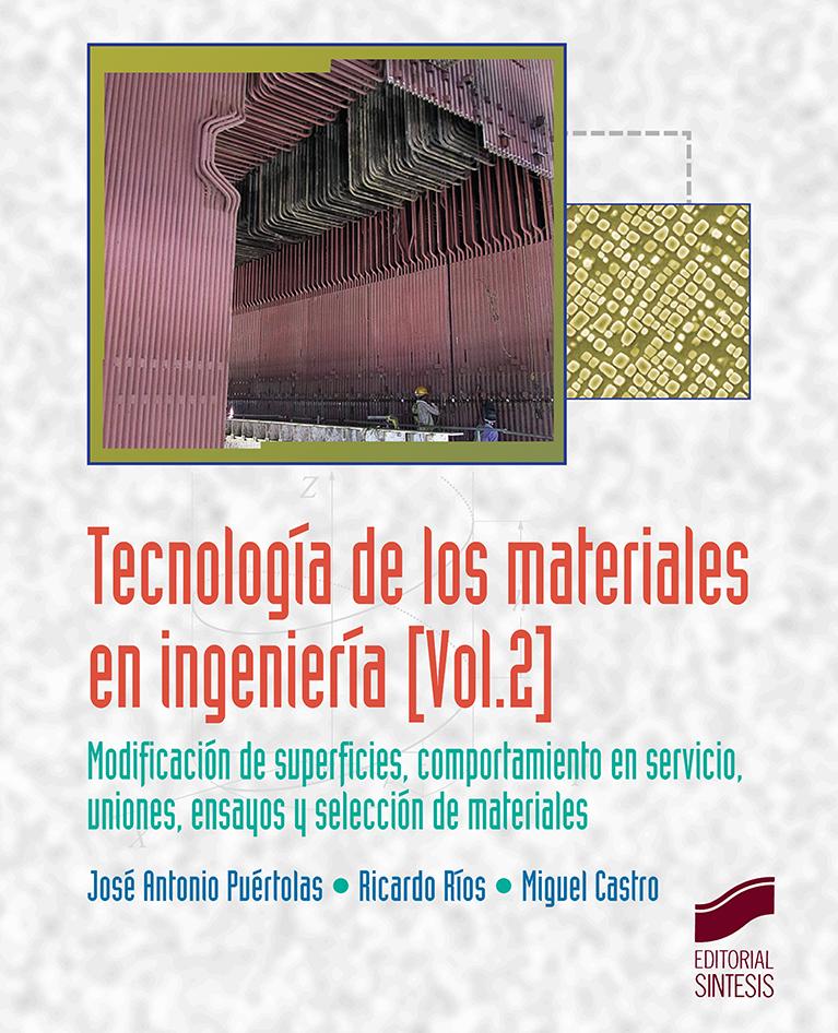 Tecnología de los materiales en ingeniería. Volumen 2