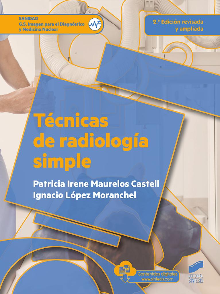 Técnicas de radiología simple (2.ª edición revisada y ampliada)