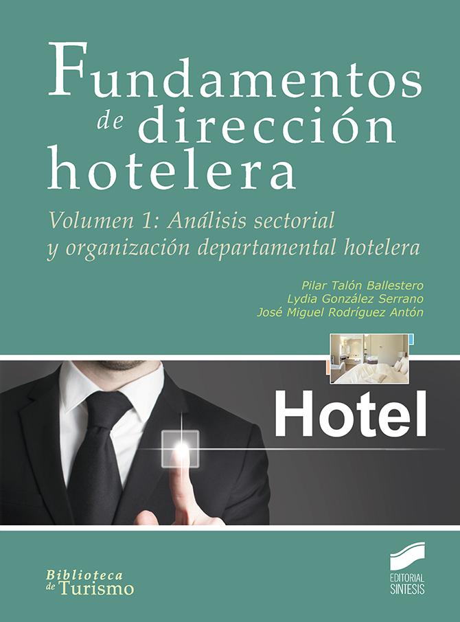 Fundamentos de dirección hotelera. Volumen 1: Análisis sectorial y organización departamental hotelera
