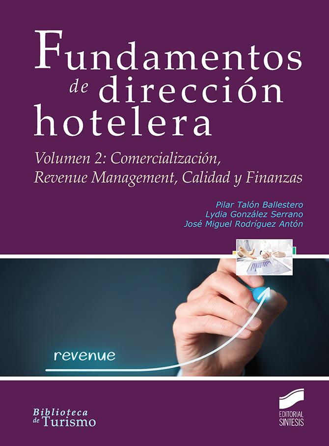 Fundamentos de dirección hotelera. Volumen 2: Comercialización, Revenue Management, Calidad y Finanzas