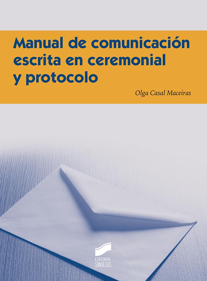 Manual de comunicación escrita en ceremonial y protocolo