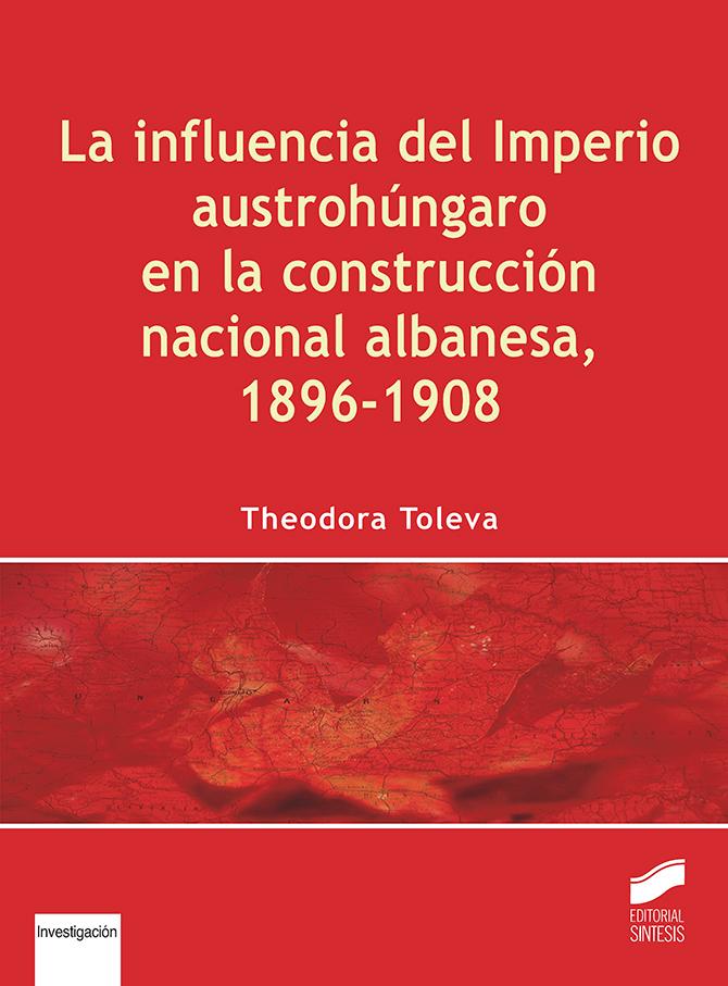 La influencia del imperio austrohúngaro en la construcción nacional albanesa, 1896-1908
