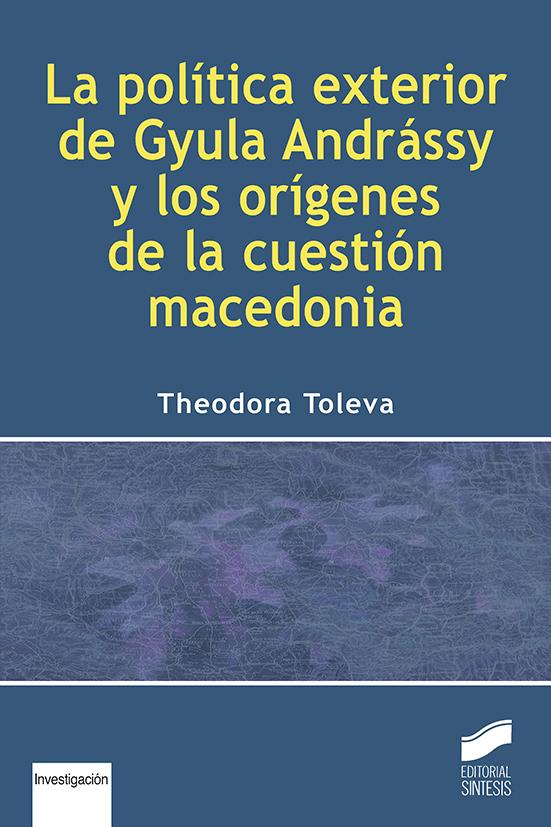Las política exterior de Gyula Andrássy y los orígenes de la cuestiones macedonia