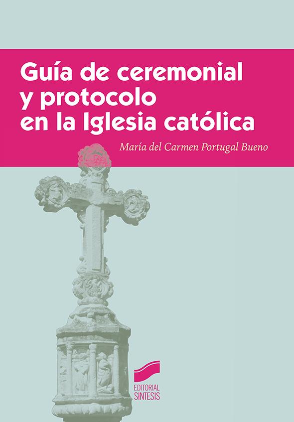 Guía de ceremonial y protocolo en la iglesia católica