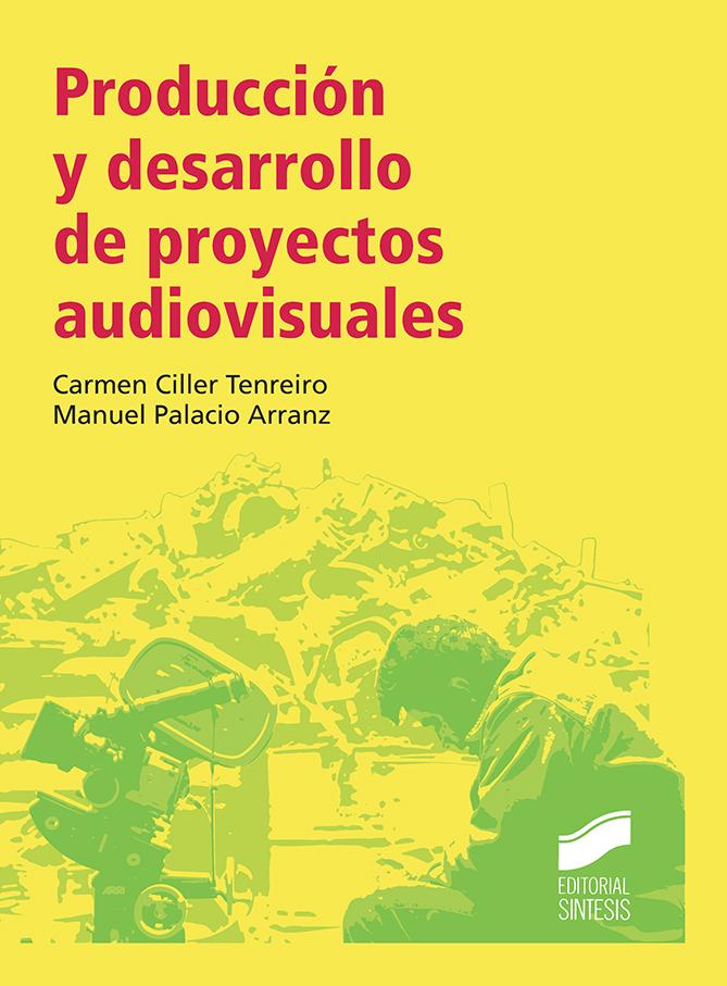 Producción y desarrollo de proyectos audiovisuales