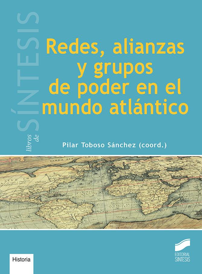 Redes, alianzas y grupos de poder en el mundo atlántico