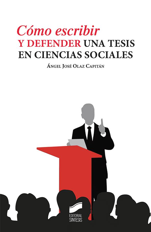Cómo escribir y defender una tesis en ciencias sociales