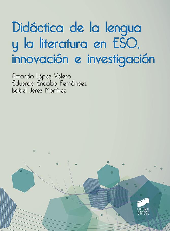 Didáctica de la lengua y la literatura en ESO, innovación e investigacíón