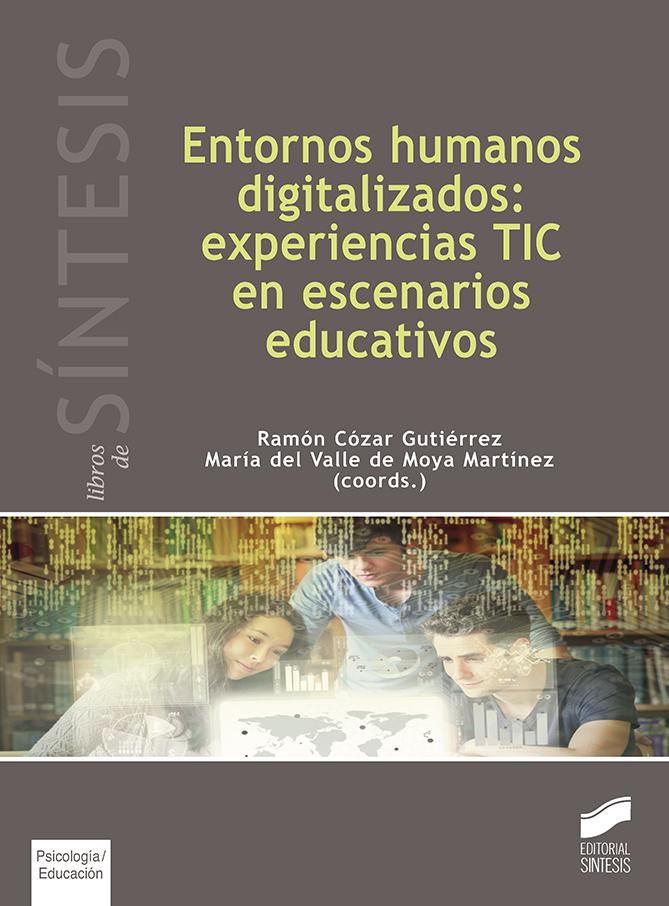 Entornos humanos digitalizados: experiencias TIC en escenarios educativos