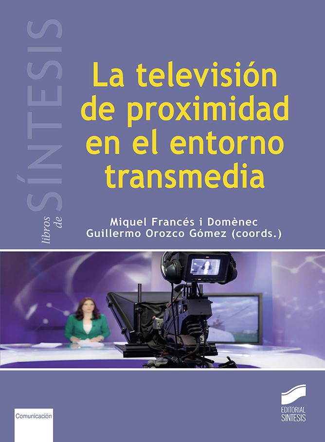 La televisión de proximidad en el entorno transmedia