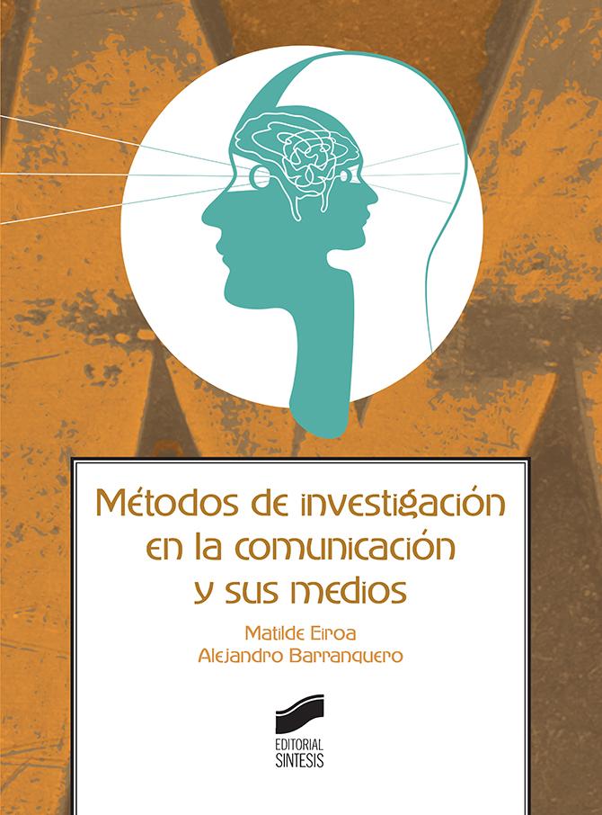 Métodos de investigación en la comunicación y sus medios