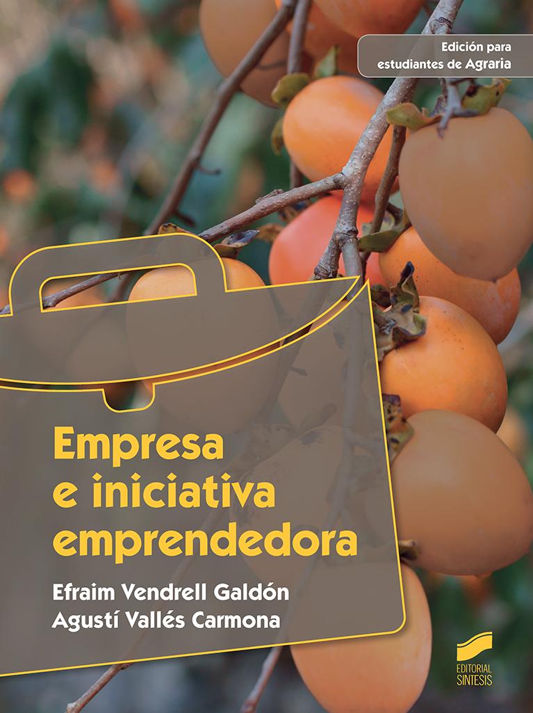 Empresa e iniciativa emprendedora (Edición para estudiantes de Agraria)