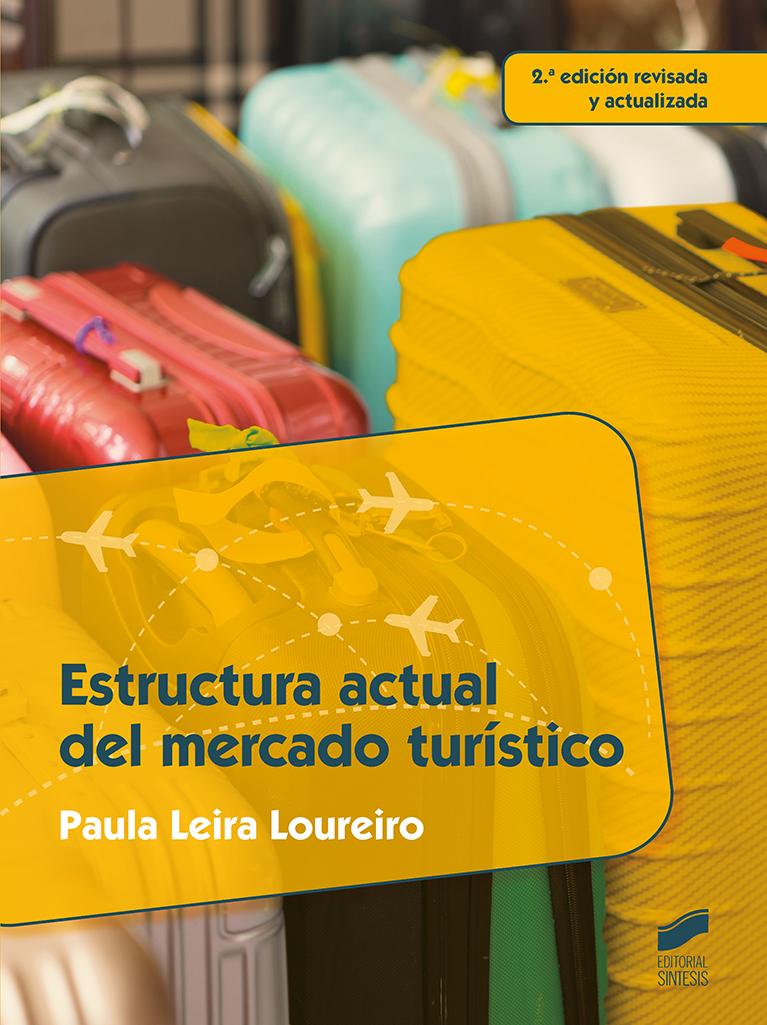 Estructura actual del mercado turístico (2.ª edición revisada y actualizada)