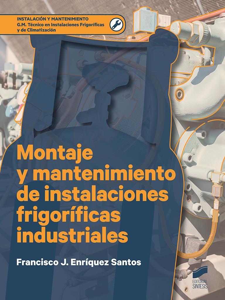 Montaje y mantenimiento de instalaciones frigoríficas industriales